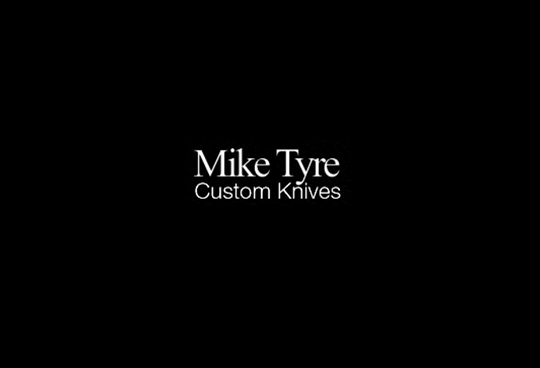 MIKE TYRE CUSTOM KNIVES
